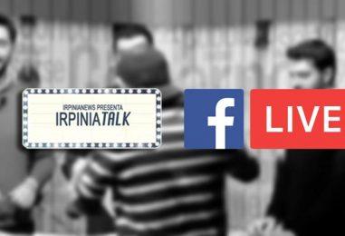 VIDEO/ Irpinia Talk, rivivi con noi il live della nuova puntata