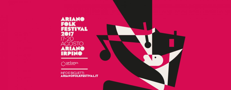 Tutto pronto per l'Ariano Folk Festival 2017, dal 17 al 20 agosto: ecco la line up completa