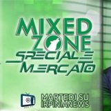 Alle 21 torna Mixed Zone Speciale Mercato