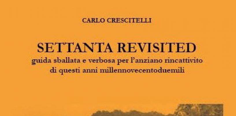 Settanta Revisited: il nuovo libro di Carlo Crescitelli