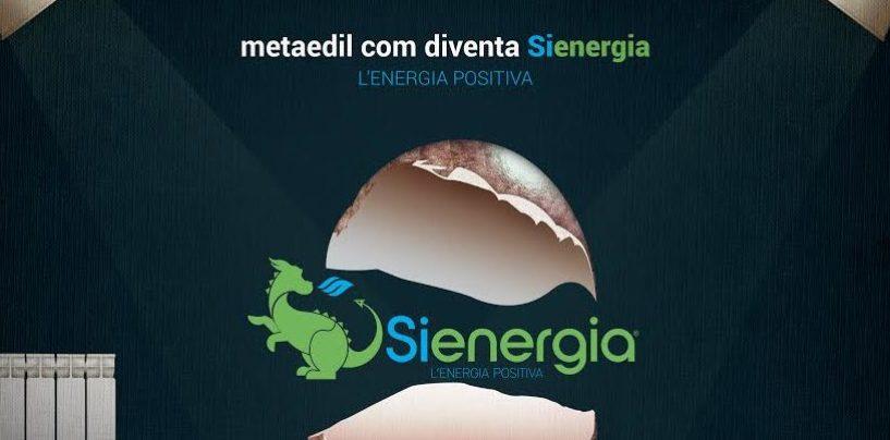 """La Metaedil Com si """"evolve"""" e diventa Sienergia, l'energia positiva"""