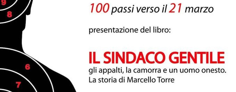 """100 passi verso il 21 marzo, Libera presenta """"Il sindaco Gentile"""": la storia di Marcello Torre"""