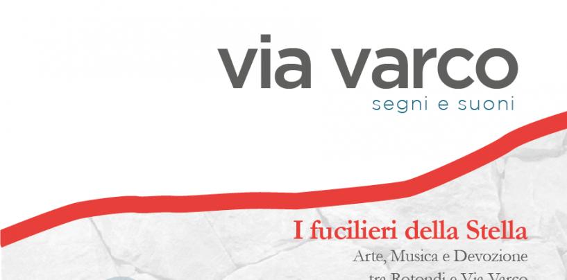 I fucilieri della Stella. Arte, musica e devozione tra Rotondi e Via Varco