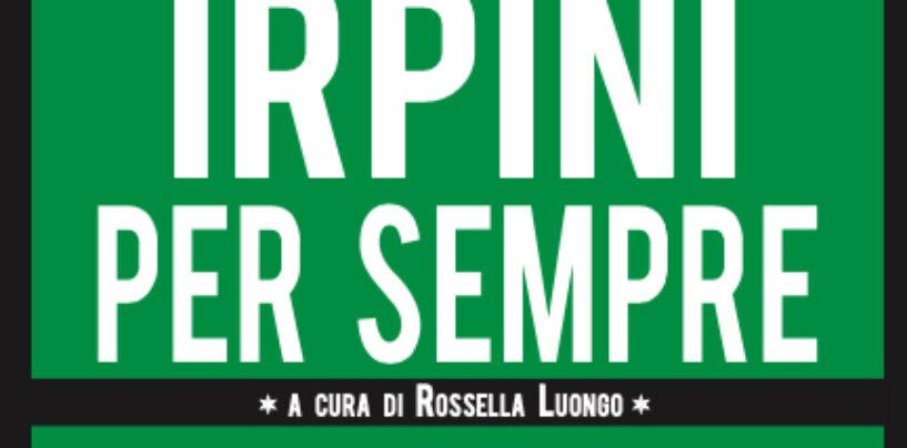 Irpini per sempre, in libreria il volume di Rossella Luongo