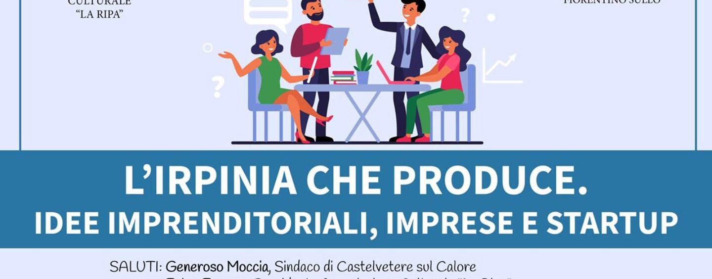 """""""L'Irpinia che produce. Idee imprenditoriali, imprese e start up"""": il webinar dell'associazione La Ripa"""