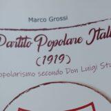 """VIDEO/ """"Il Partito Popolare Italiano – Il Popolarismo secondo don Luigi Sturzo"""": il nuovo libro di Marco Grossi"""