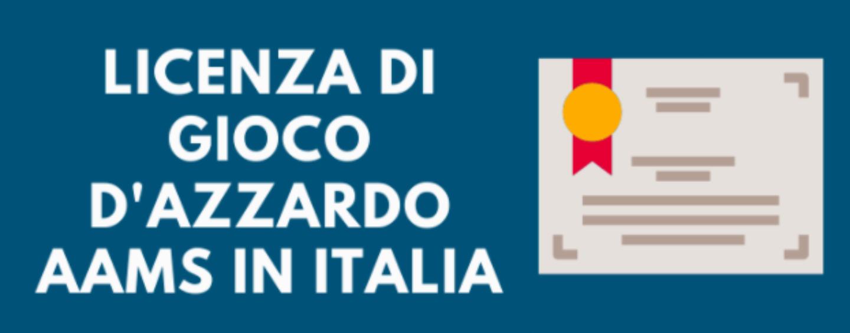 Licenza di Gioco D'azzardo AAMS in Italia