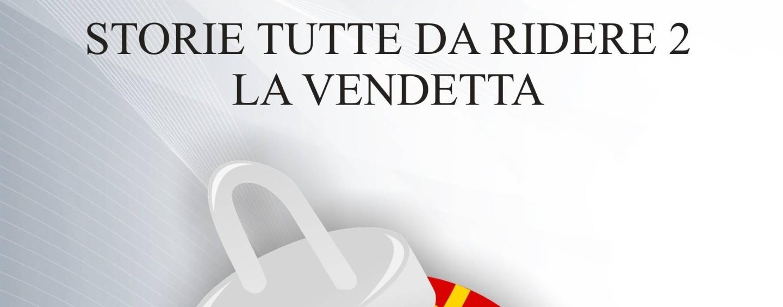 """In libreria """"Storie tutte da ridere 2: la vendetta"""": l'ultimo libro di Riccardo Gambrosier"""