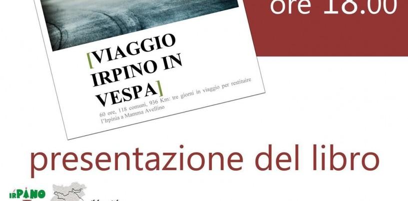 """A Grottaminarda la presentazione del libro """"Viaggio irpino in vespa"""""""